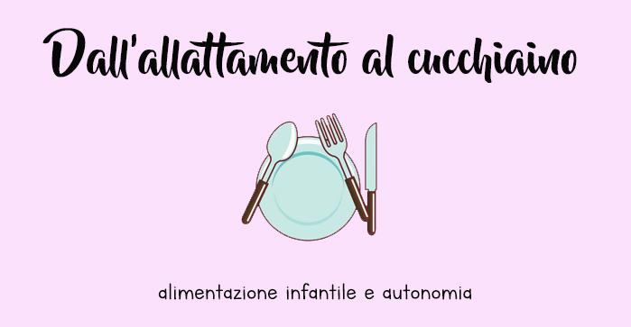 Dall'allattamento al cucchiaino: alimentazione infantile e autonomia