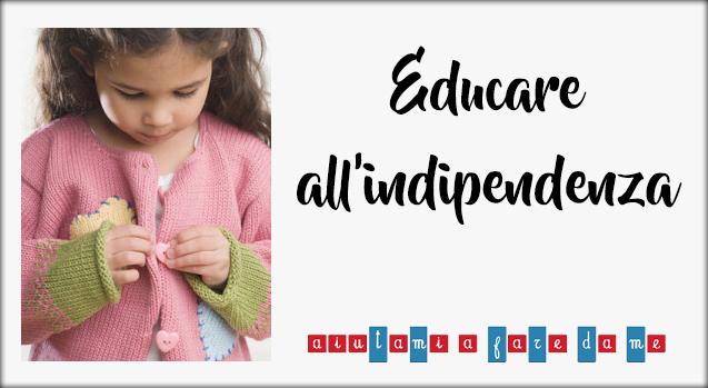 Educare all'indipendenza
