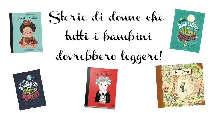 Storie di donne che tutti i bambini dovrebbero leggere!
