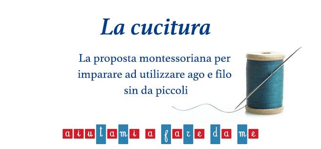 La cucitura – La proposta montessoriana per  imparare ad utilizzare ago e filo  sin da piccoli