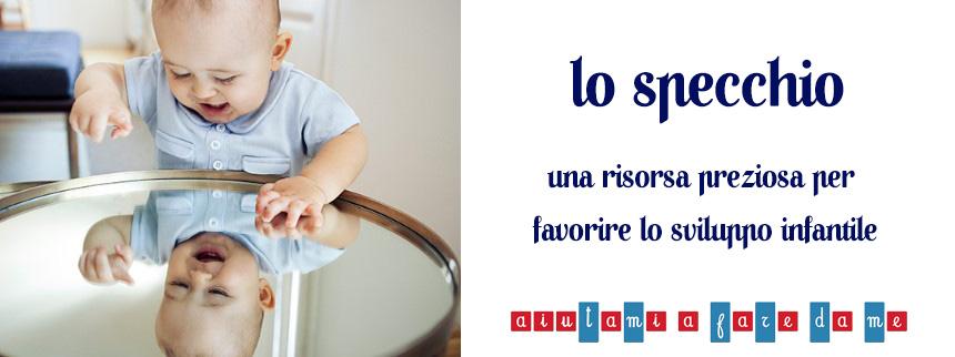 Lo specchio: una risorsa preziosa per favorire lo sviluppo infantile