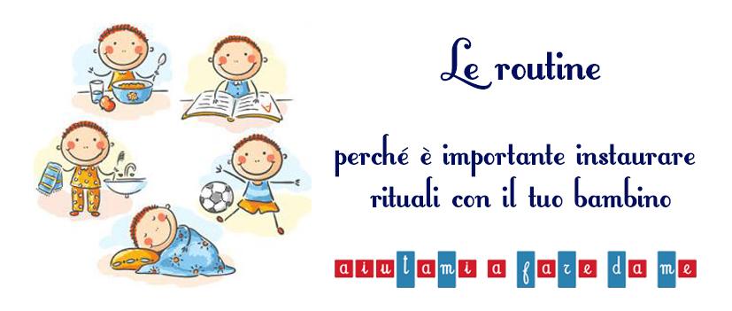 Le routine: perché è importante instaurare rituali con il tuo bambino