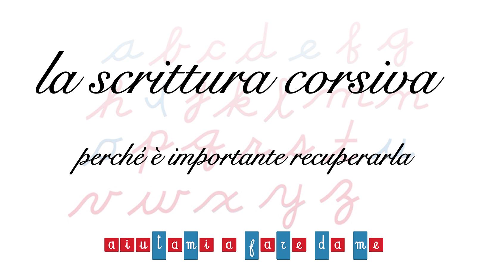 La scrittura corsiva: perché è importante recuperarla