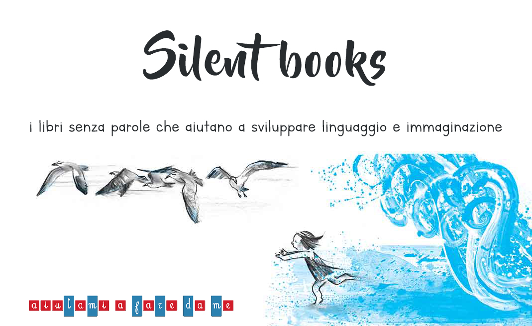 Silent books: i libri senza parole che aiutano a sviluppare linguaggio e immaginazione
