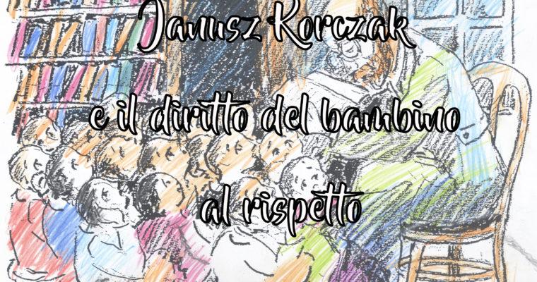 Janusz Korczak e il diritto del bambino al rispetto