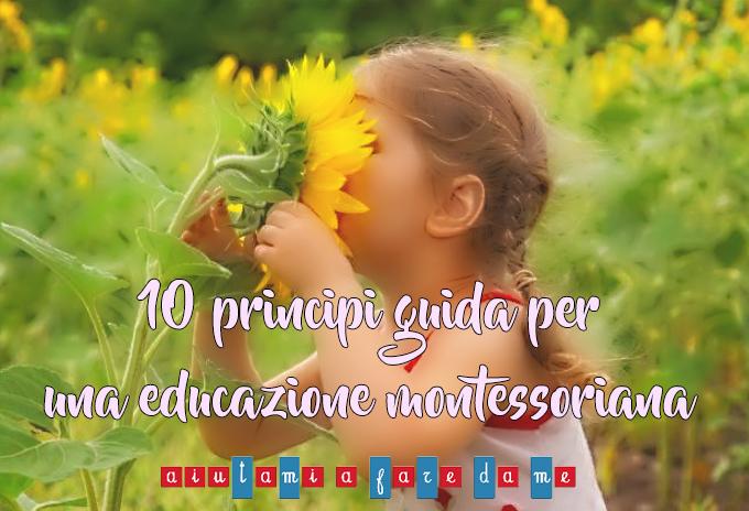 10 principi guida per una educazione montessoriana