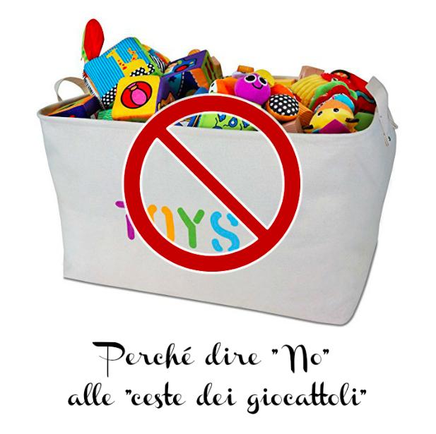 """Perché dire """"No"""" alle """"ceste dei giocattoli"""""""