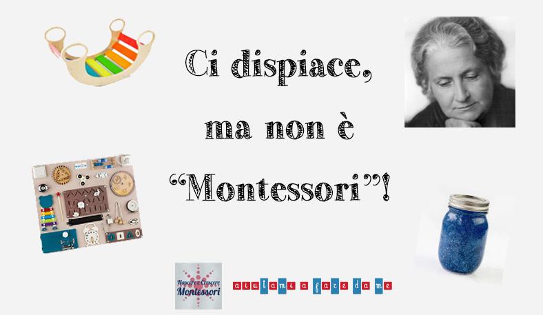 """Ci dispiace, ma non è """"Montessori""""!"""